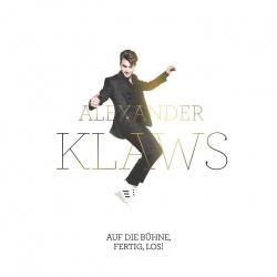 """Das neue Album """"Auf die B�hne, fertig, los"""" von Alexander Klaws ist am 16. Oktober 2015 erschienen"""