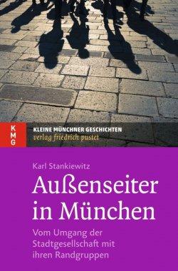 """""""Au�enseiter in M�nchen: Vom Umgang der Stadtgesellschaft mit ihren Randgruppen"""" ist am 11. M�rz 2016 erschienen"""