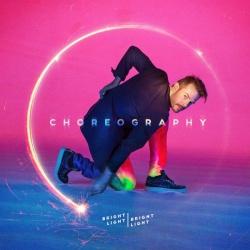 """Das neue Album """"Choreography"""" von Bright Light Bright Light erscheint am 22. Juli 2016"""