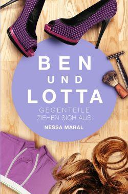 """""""Ben und Lotta – Gegenteile ziehen sich aus"""" von Nessa Maral ist eine humorvolle Novelle, die dennoch ernste Themen wie Freundschaft, Toleranz, Akzeptanz und die Angst der Selbstverwirklichung behandelt."""