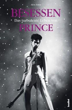 """Die komplett überarbeitete und um weitere Kapitel ergänzte Biografie """"Besessen – Das turbulente Leben von Prince"""" ist am 27. Juni 2016 erschienen"""