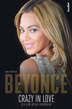 """Die exklusive Biografie """"Beyoncé – Crazy in Love"""" ist am 25. Juni 2015 im Hannibal Verlag erschienen"""