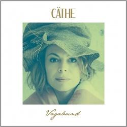 """Cäthes neues Album """"Vagabund"""" ist am 2. Oktober 2015 erschienen"""