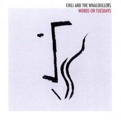 """Das neue Album """"Words On Tuesday"""" von Chili and the Whalekillers ist am 12. Februar 2016 erschienen"""