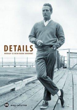 """""""Details"""" stellt die Klassiker unter den Accessoires der Männermode vor und erzählt spannende Geschichten über Marken, Unternehmen und Persönlichkeiten"""