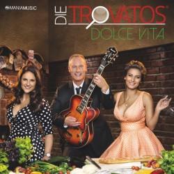 """Das neue Album """"Dolce Vita"""" der Trovatos ist am 5. August 2016 erschienen"""