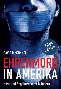"""""""Ehrenmord in Amerika"""" von David McConnell ist am 1. Mai 2015 im Bruno Gmünder Verlag erschienen"""