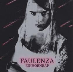 """Das neue Album """"Einhornrap"""" von FaulenzA wird am 19. August 2016 erscheinen"""
