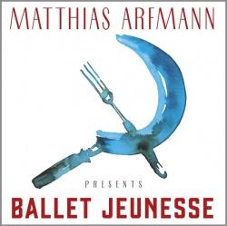 """Das neue Album Matthias Arfmann presents """"Ballet Jeunesse"""" ist am 9. September 2016 erschienen"""
