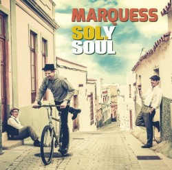 """Das neue Album """"Sol y Soul"""" von Marquess ist am 3. Juni 2016 erschienen"""