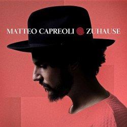 """Das Debütalbum """"Zuhause"""" von Matteo Capreoli wird am 28. August 2015 erscheinen"""
