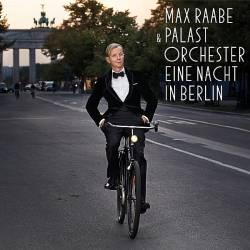 """""""Eine Nacht in Berlin"""" von Max Raabe und dem Palast Orchester Berlin ist am 28. November 2014 erschienen"""