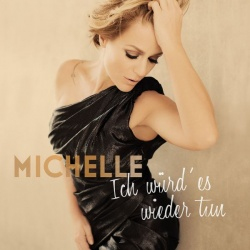 """Das neue Studioalbum """"Ich w�rd' es wieder tun"""" von Michelle ist am 15. April 2016 erschienen"""