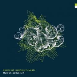 """Das neue Album """"Sampling Baroque / Handel"""" von Musica Sequenza ist am 10. Juni 2016 erschienen"""