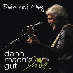 """Das neue Album """"dann mach's gut � live"""" von Reinhard Mey ist am 1. Mai 2015 erschienen"""
