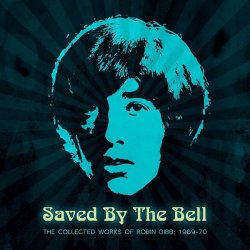 "Die 3-CD-Compilation ""Saved By The Bell – The Collected Works of Robin Gibb 1969-1970"" ist am 29. Mai 2015 erschienen"
