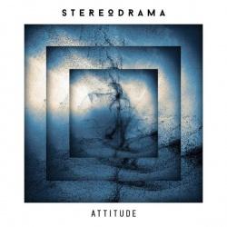 """Das neue Album """"Attitude"""" von StereoDrama ist am 12. Februar 2016 erschienen"""