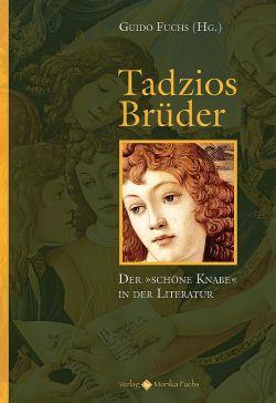 """Die Anthologie """"Tadzios Br�der: Der 'sch�ne Knabe' in der Literatur"""" ist am 21. Juli 2015 erschienen"""
