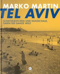 """Marko Martins Buch """"Tel Aviv. Schatzkästchen und Nusschale, darin die ganze Welt"""" ist am 4. März 2016 im Verlagshaus Römerweg erschienen"""