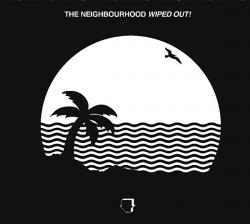 """""""Wiped Out!"""" von """"The Neighbourhood"""" ist am 30. Oktober 2015 erschienen"""