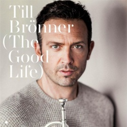"""Till Br�nners neues Album """"The Good Life"""" ist am 2. September 2016 erschienen"""
