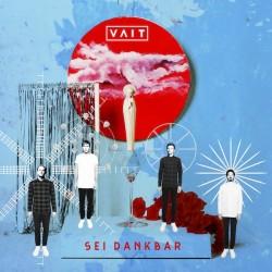 """Vaits neues Album """"Sei dankbar"""" ist am 8. April 2016 erschienen"""