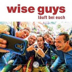 """Das neue Album """"L�uft bei euch"""" der Wise Guys ist am 4. September 2015 erschienen"""