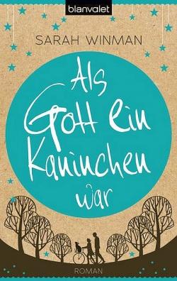 """Der Roman erschien erstmals 2011 in Gro�britannien unter dem Titel """"When God was a Rabbit"""""""