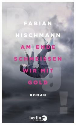 Hischmanns Deb�troman ist im Februar 2014 im Berlin Verlag erschienen