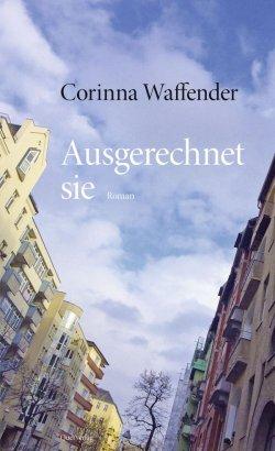 """""""Ausgerechnet sie"""" ist im Berliner Querverlag erschienen"""