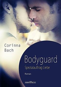 """Der neue Roman """"Bodyguard � Spezialauftrag: Liebe"""" von Corinna Bach ist im Juli 2014 im Sieben Verlag erschienen"""