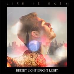 """Das zweite Album """"Life is Easy"""" von """"Bright Light Bright Light"""" ist am 4. Juli 2014 erschienen"""