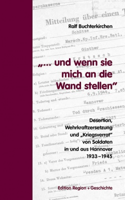 In jahrelanger Recherche hat Ralf Buchterkirchen die Daten von 51 gehorsamsverweigernden Wehrmachtssoldaten ermittelt, die aus Hannover kamen oder dort hingerichtet wurden