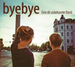 """Das neue Album """"Eine dir unbekannte Band"""" der Leipziger Akustikband byebye ist am 2. September 2016 erschienen"""