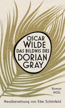"""Der Insel Verlag hat eine Neu�bersetzung von Oscar Wildes Klassiker """"Das Bildnis des Dorian Gray"""" ver�ffentlicht"""