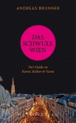 """""""Das schwule Wien"""" ist am 1. M�rz 2016 im Metroverlag erschienen"""
