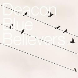 """Das neue Album """"Believers"""" von Deacon Blue ist am 30. September 2016 erschienen"""