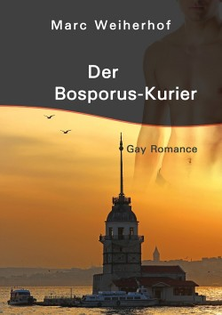 """Der Roman """"Der Bosporus-Kurier"""" von Marc Weiherhof ist am 9. April 2015 erschienen"""