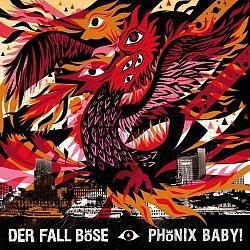 """Das neue Album """"Phönix Baby!"""" von Der Fall Böse ist am 21. Oktober 2016 erschienen"""