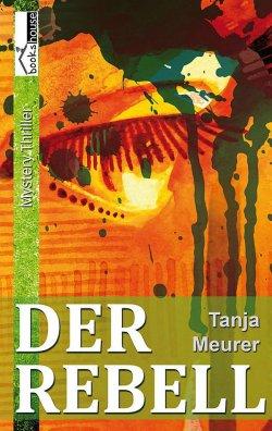 """Reihe """"Schattengrenzen"""" von Tanja Meurer: """"Der Rebell"""" ist die Fortsetzung des Romans """"Glasseelen"""", kann jedoch auch ohne Kenntnis des ersten Bandes gelesen werden"""