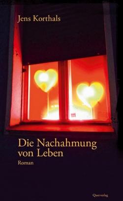 """Jens Korthals' erster Roman """"Die Nachahmung von Leben"""" ist im Berliner Querverlag erschienen"""