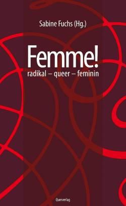 """""""Femme!"""" ist im Berliner Querverlag erschienen, die erste Auflage kam bereits 2009 auf den Markt"""