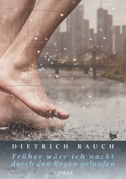 Dietrich Rauchs Roman ist im Frankfurter Gr��enwahn-Verlag erschienen