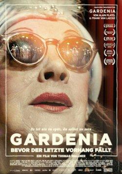 """Poster zum Film: """"Gardenia � Bevor der letzte Vorhang f�llt"""" startet am 13. November bundesweit in ausgew�hlten Programmkinos"""