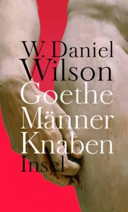 """W. Daniel Wilson enthüllt einen überraschenden """"homosexuellen"""" Impuls in Goethes Werk,"""