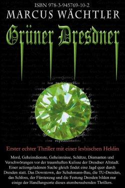 """Markus W�chtlers erster Krimi """"Gr�ner Dresdner"""" ist am 7. Dezember 2015 erschienen"""
