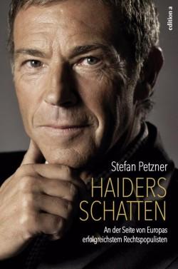 """""""Haiders Schatten – An der Seite von Europas erfolgreichstem Rechtspopulisten"""" ist vor wenigen Tagen in der Wiener """"edition a"""" erschienen"""