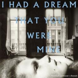 """Das Album """"I Had A Dream That You Were Mine"""" von Hamilton Leithauser und Rostam ist am 23. September 2016 erschienen"""