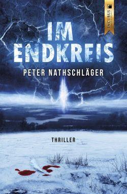 """Peter Nathschl�gers neuester Roman """"Im Endkreis"""" ist im Dezember 2014 im Incubus Verlag erschienen"""