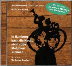 """Texte von Wolfgang Borchert und das frisch aufgezeichnete Lied """"Es war ein Mädchen und ein Matrose"""": das neue Hörbuch von Jens Wawrczec"""